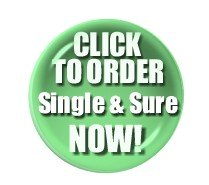 Click ONCE to order Single & Sure now.